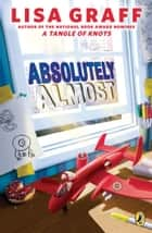 Absolutely Almost ebook by Lisa Graff