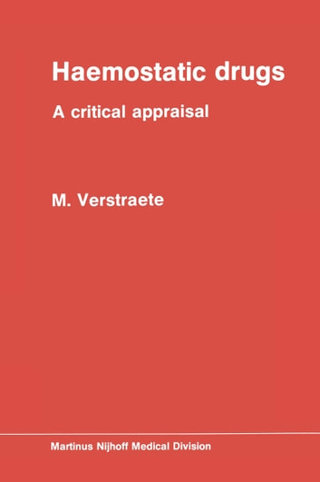 Haemostatic Drugs - A critical appraisal ebook by M. Verstraete