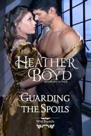 Guarding the Spoils ebook by Heather Boyd