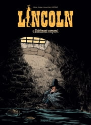 Lincoln T4 - Chatiment corporel eBook by Jérôme Jouvray, Olivier Jouvray