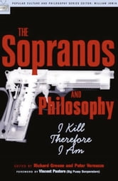 The Sopranos and Philosophy - I Kill Therefore I Am ebook by