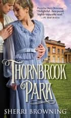 Thornbrook Park ebook by Sherri Browning