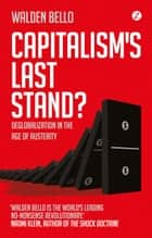 Capitalism's Last Stand? ebook by Walden Bello