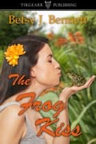 The Frog Kiss ebook by Betsy J. Bennett