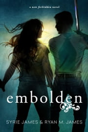 Embolden (Forbidden Book 2) ebook by Syrie James, Ryan M. James