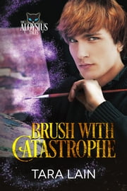 Brush with Catastrophe ebook by Tara Lain