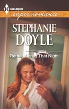Remembering That Night ebook by Stephanie Doyle