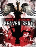 Heaven Bent, A Novel - A Scifi Fantasy Novel ebook by Robert Jeschonek