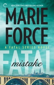 Fatal Mistake: Book Six of the Fatal Series ebook by Marie Force