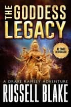 The Goddess Legacy ebook by Russell Blake
