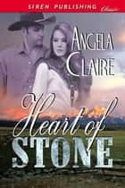 Heart of Stone ebook by Angela Claire