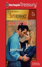 Talk to Me ebook by Jan Freed