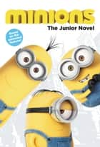 Minions: The Junior Novel ebook by Sadie Chesterfield