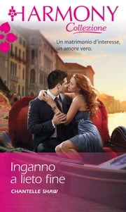 Inganno a lieto fine ebook by Chantelle Shaw