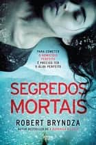 Segredos Mortais ebook by Robert Bryndza