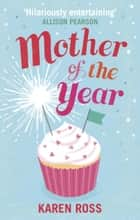 Mother of the Year eBook by Karen Ross