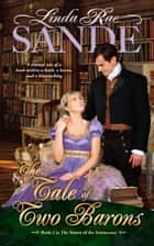 The Tale of Two Barons ebook by Linda Rae Sande