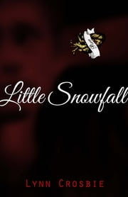 Little Snowfall - A James Franco Fanfic ebook by Lynn Crosbie