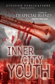 Inner City Youth: The Comeback Show Murders ebook by DJ Special Blend from Chicago