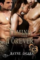 Taming Forever ebook by Rayne O'Gara