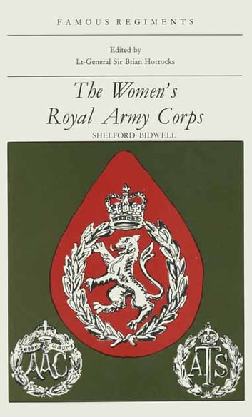 The Women's Royal Army Corps ebook by Shelford bidwell