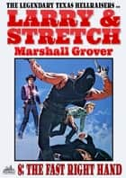Larry and Stretch 8: The Fast Right Hand ebook by Marshall Grover