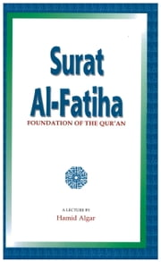 Surat Al-Fatiha - Foundation of the Qur'an ebook by Hamid Algar