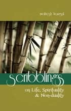 Scribblings: On Life, Spirituality & Non-duality ebook by Mahesh Hangal