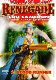 Blood Runner (A Renegade Western #2) ebook by Lou Cameron