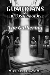 The Gathering (Guardians, #3) ebook by Michael Abayomi