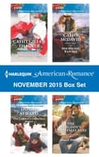 Harlequin American Romance November 2015 Box Set - An Anthology ebook by Cathy Gillen Thacker, Donna Alward, Cathy McDavid,...