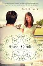 Sweet Caroline ebook by Rachel Hauck