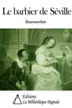 Le barbier de Séville ebook by Beaumarchais