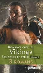 Romance chez les vikings : les coups de coeur - volume 2 ebook by Michelle Willingham, Joanna Fulford, Margaret Moore