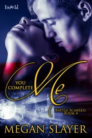 You Complete Me ebook by Megan Slayer