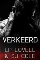 Verkeerd ebook by LP Lovell, SJ Cole