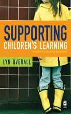 Supporting Children's Learning ebook by Ms Lyn Overall