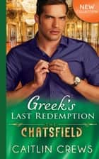 Greek's Last Redemption (Mills & Boon M&B) (The Chatsfield, Book 13) ekitaplar by Caitlin Crews