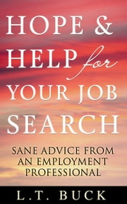 Hope & Help for Your Job Search ebook by L.T. Buck