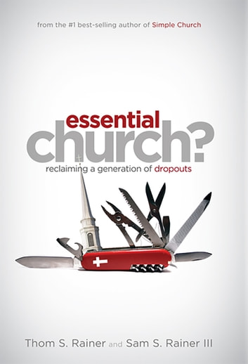 Essential Church? ebook by Thom S. Rainer,Eric Geiger