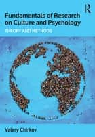 Fundamentals of Research on Culture and Psychology ebook by Valery Chirkov