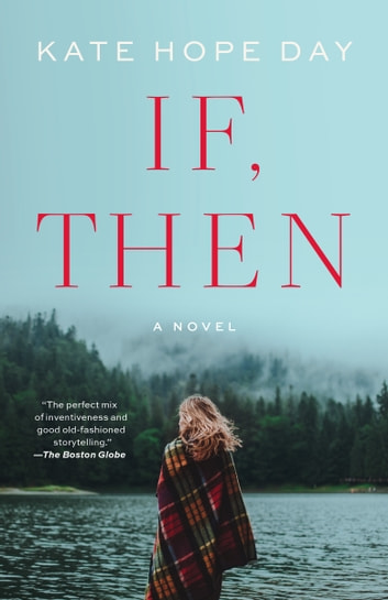 If, Then - A Novel ebook by Kate Hope Day