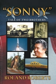 ''SONNY'' - Tale of Two Brothers ebook by Roland Roberts