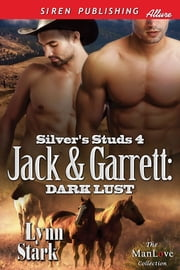 Jack & Garrett: Dark Lust ebook by Lynn Stark