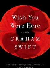 Wish You Were Here ebook by Graham Swift