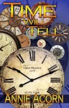Time Will Tell ebook by Annie Acorn