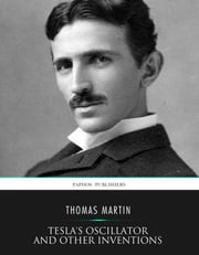 Tesla's Oscillator and Other Inventions ebook by Thomas Martin