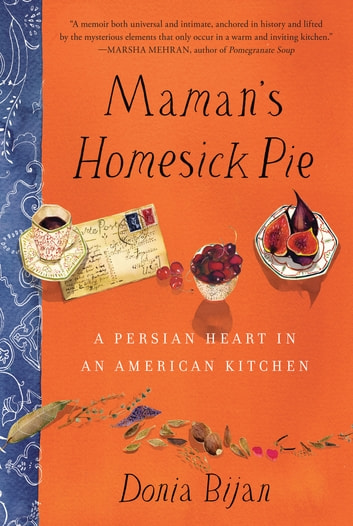 Mamans homesick pie ebook by donia bijan 9781616201166 mamans homesick pie a persian heart in an american kitchen ebook by donia bijan fandeluxe Ebook collections