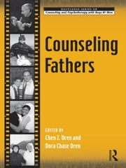 Counseling Fathers ebook by Chen Z. Oren,Dora Chase Oren