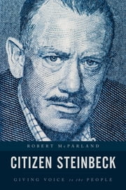 Citizen Steinbeck - Giving Voice to the People ebook by Robert McParland